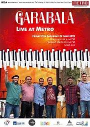 Garabala Live at Metro