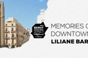 Memories of Downtown Beirut by Liliane Barakat - Beirut Design Week | Tour