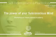 The power of your Subconscious Mind - Workshop at I Have Learned Academy