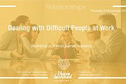 Dealing with Difficult People at Work Workshop at I Have Learned Academy