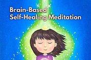 Brain-Based Self-Healing Meditation