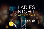 "Open Margaritas & Sparkling Wine ""Wednesdays"" at Titanic Restaurant & Bar"