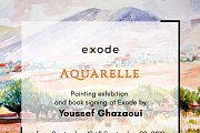 Aquarelle | Exhibition & Book Signing by Youssef Ghazaoui
