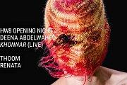 HW8 Opening Night   Khonnar (Live), Deena Abdelwahed at The Ballroom Blitz