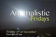 Anomalistic Fridays