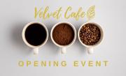 Velvet Cafe Opening
