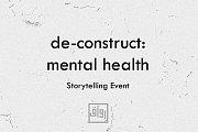 De-construct: Mental Health