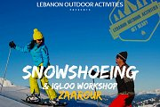 Snowshoeing & Igloo Workshop in Zaarour with Lebanon Outdoor Activities